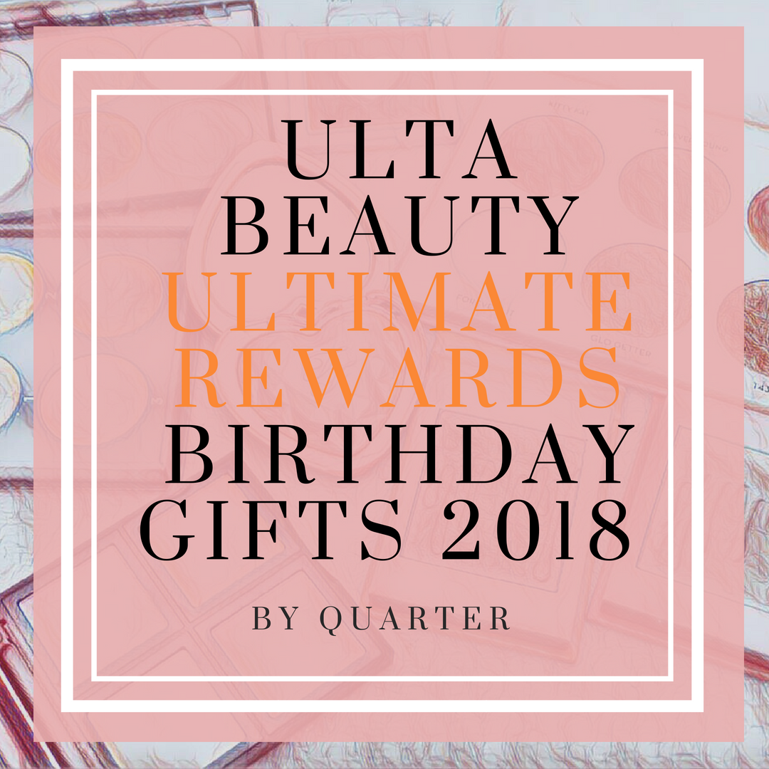 Ulta Beauty Has Just Released The Ultimate Reward Birthday Gift Items For Entire Year In